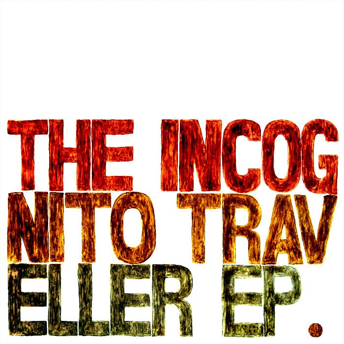The Incognito Traveller – The Incognito Traveller EP