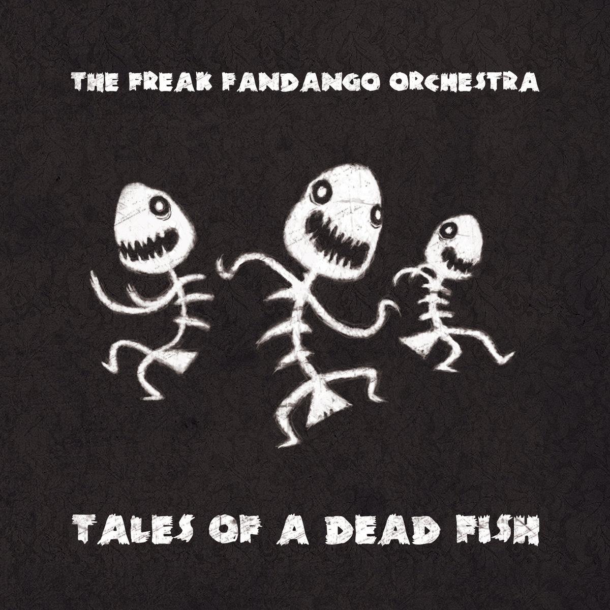 The Freak Fandango Orchestra – Tales of a dead fish