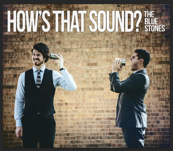 The Blue Stones – How's That Sound