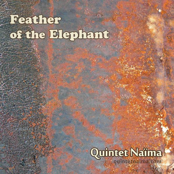 Quintet Naïma – Feather of the Elephant