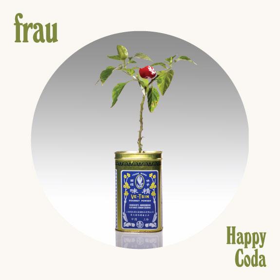 Frau – Happy Coda