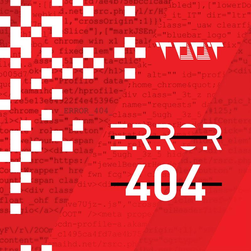Toot – Error 404