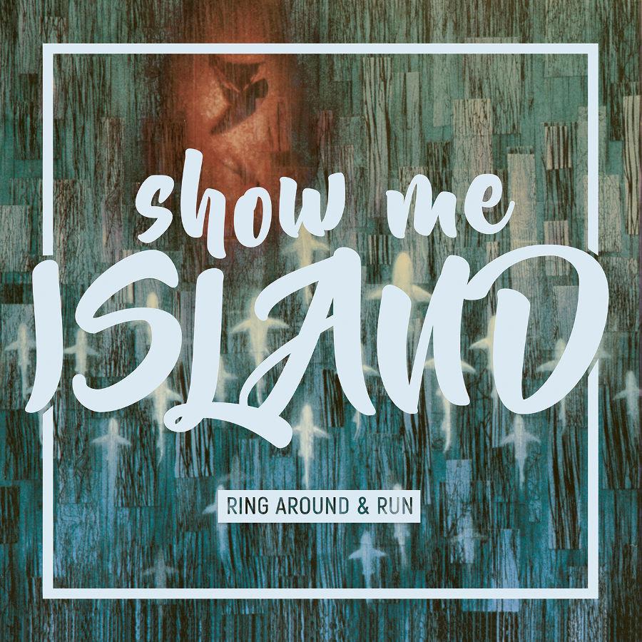 Show Me Island – Ring Around & Run