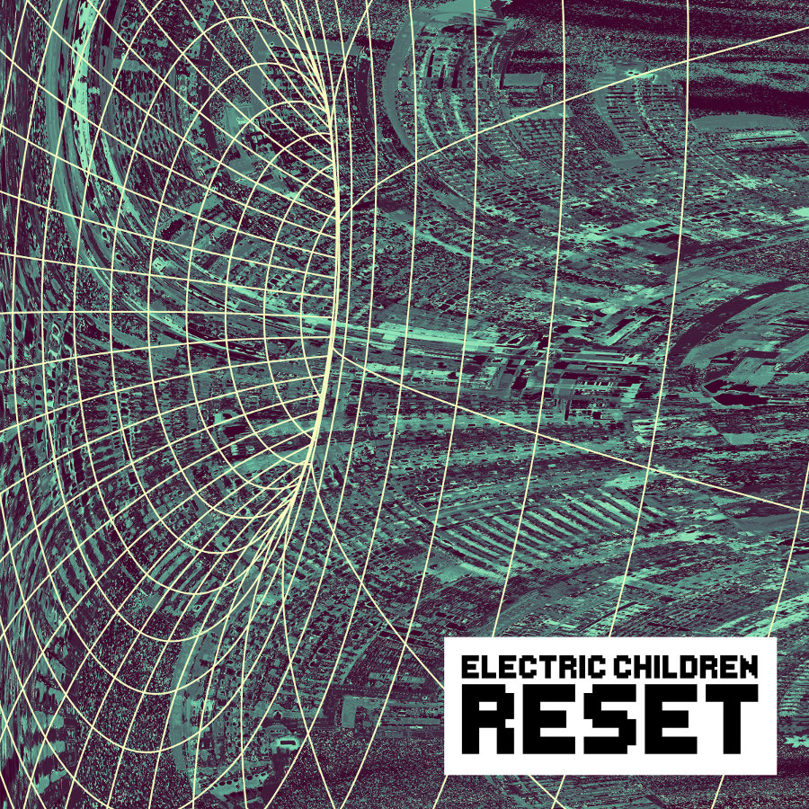 Electric Children – RESET