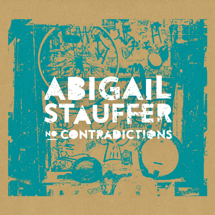 Abigail Stauffer – No Contradictions