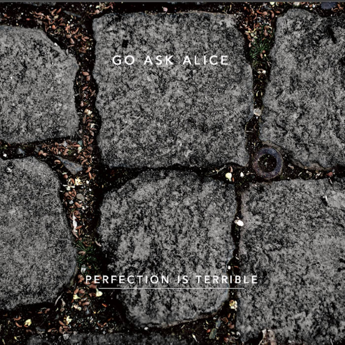Go Ask Alice – Perfection is terrible