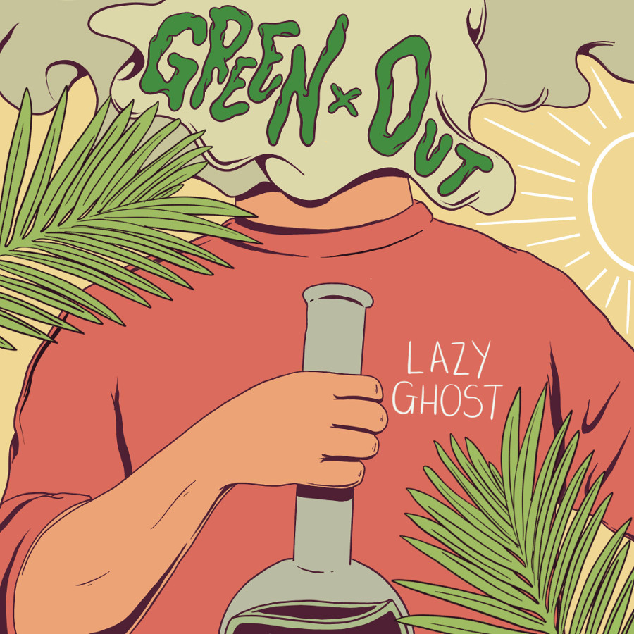 Lazy Ghost – Green Out