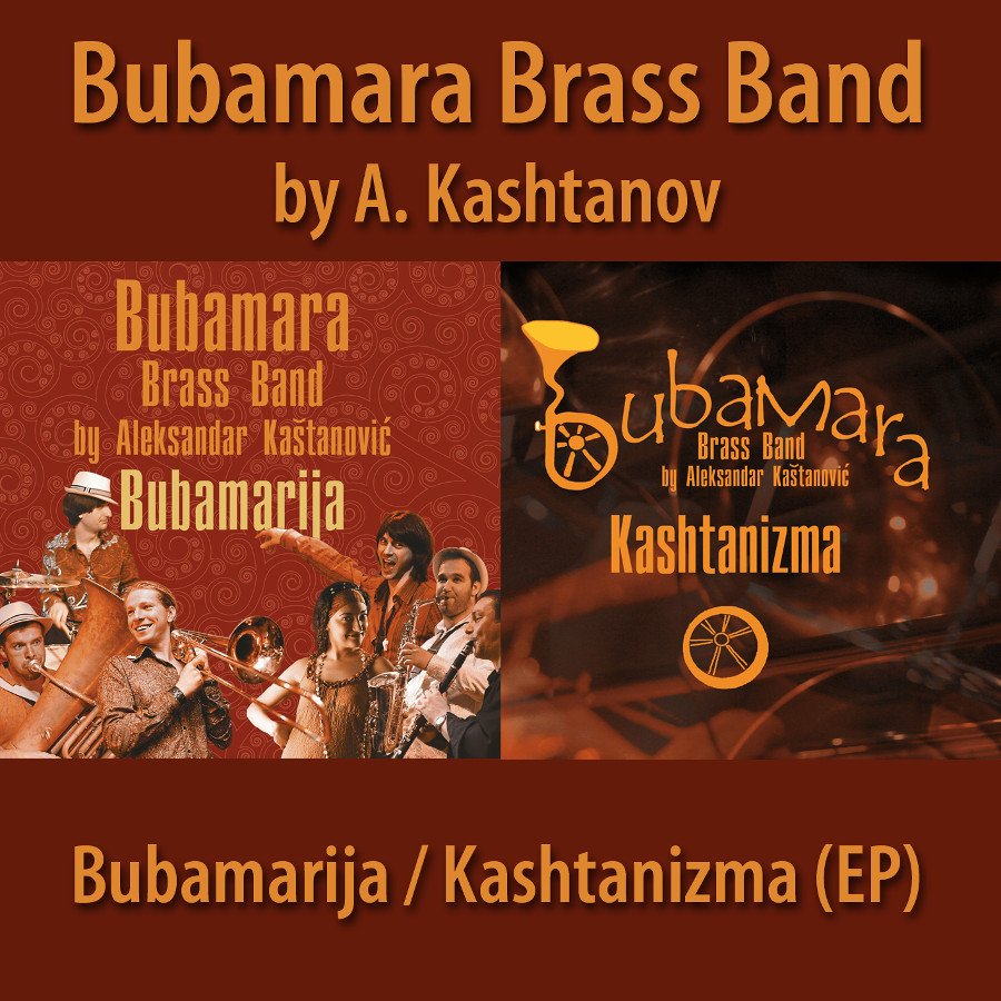Bubamara Brass Band – Bubamarija / Kashtanizma