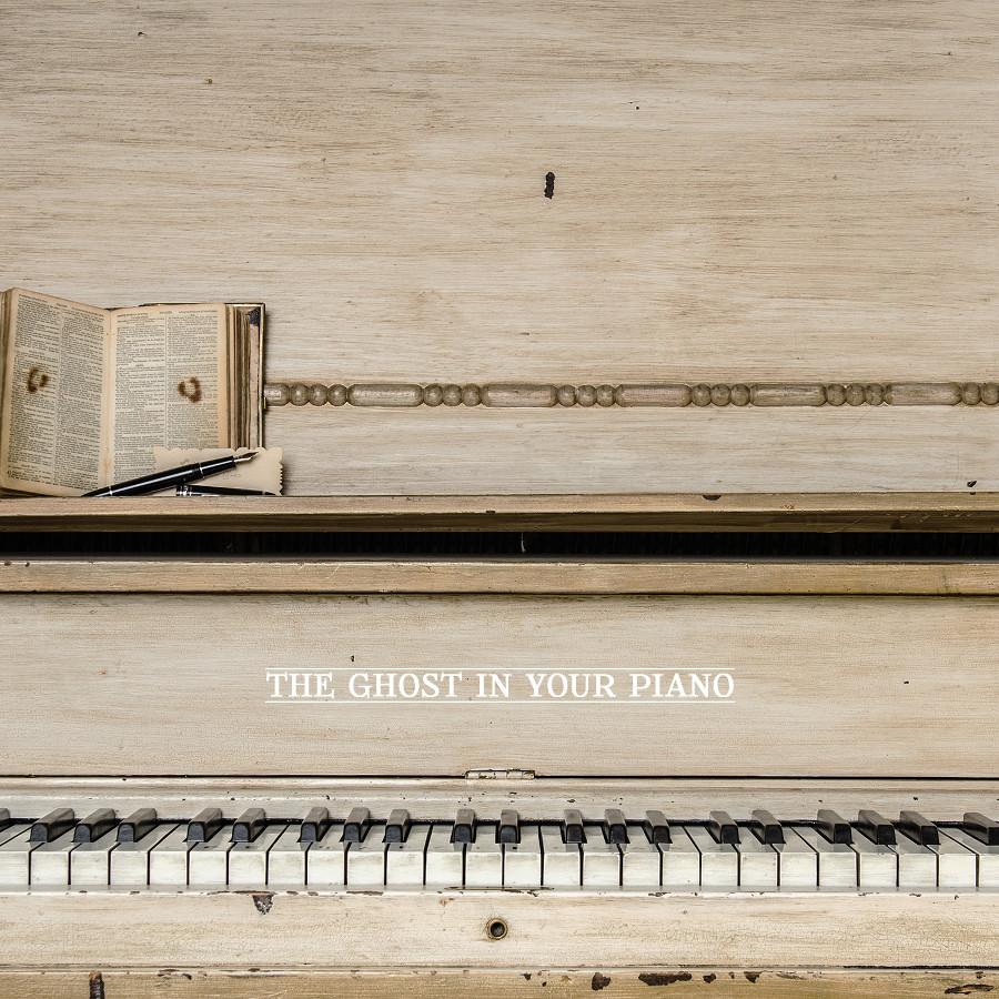 The Ghost In Your Piano – The Ghost In Your Piano