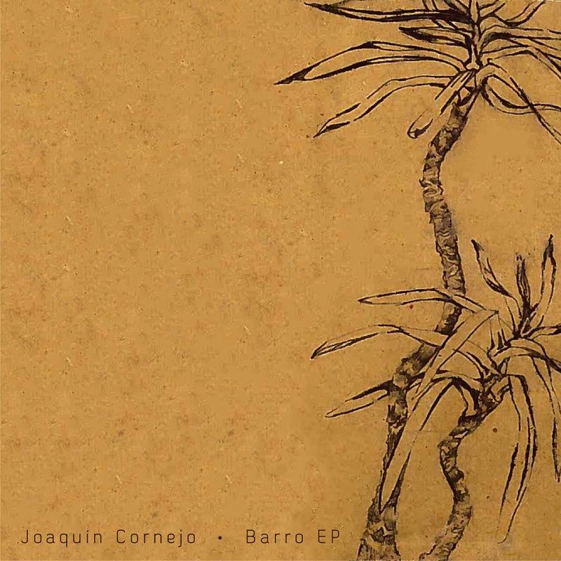 Joaquin Cornejo – Barro EP