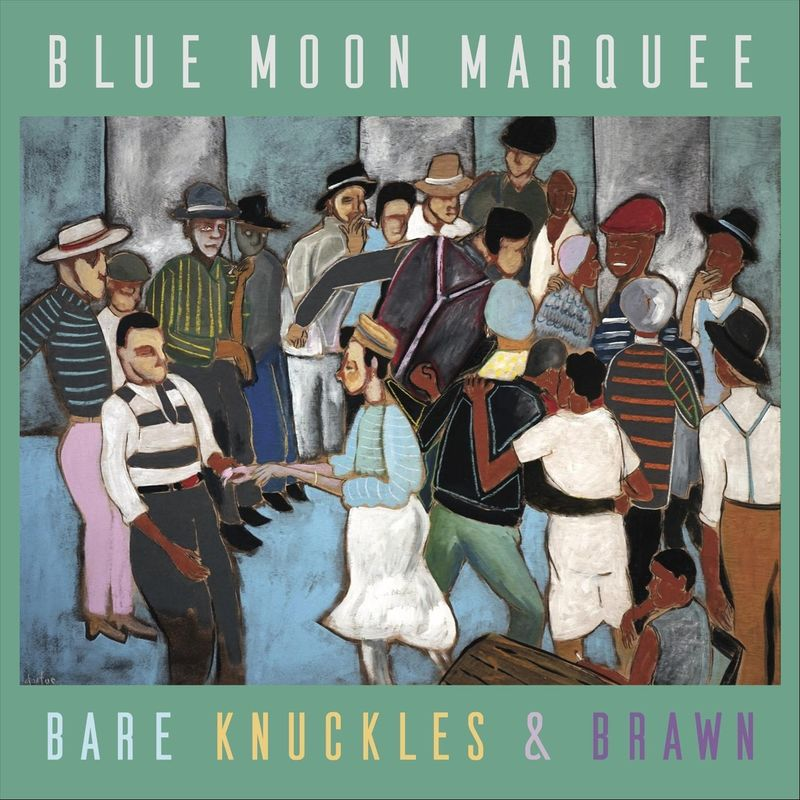 Blue Moon Marquee – Bare Knuckles and Brawn