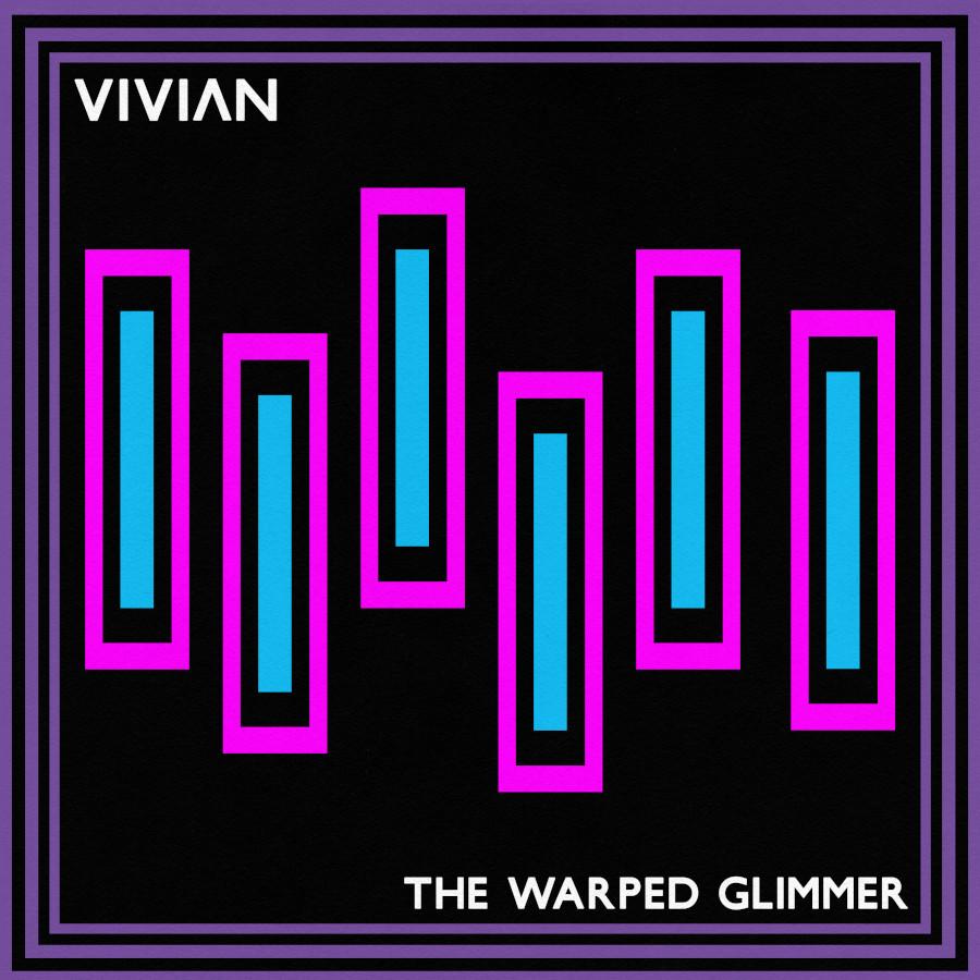 Vivian – The Warped Glimmer