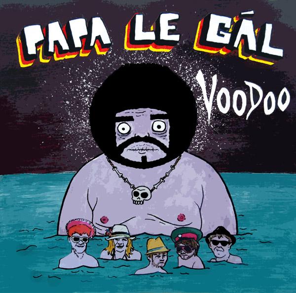 Papa Le Gal – Voodoo