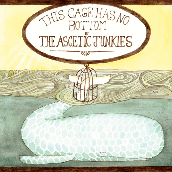 The Ascetic Junkies – This Cage Has No Bottom