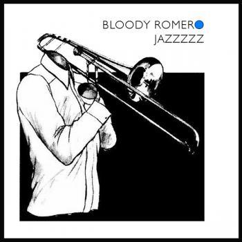 Bloody Romero – Jazzzzz