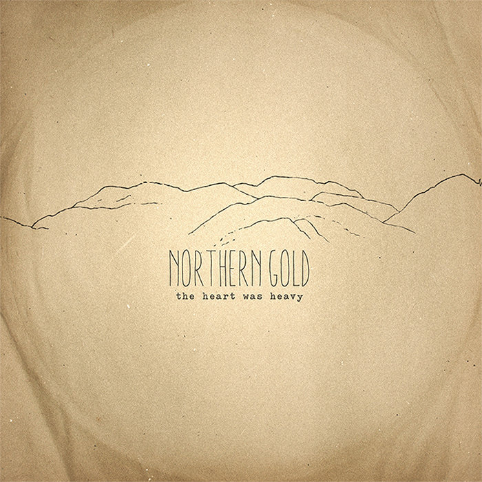 Northern Gold – The Heart Was Heavy