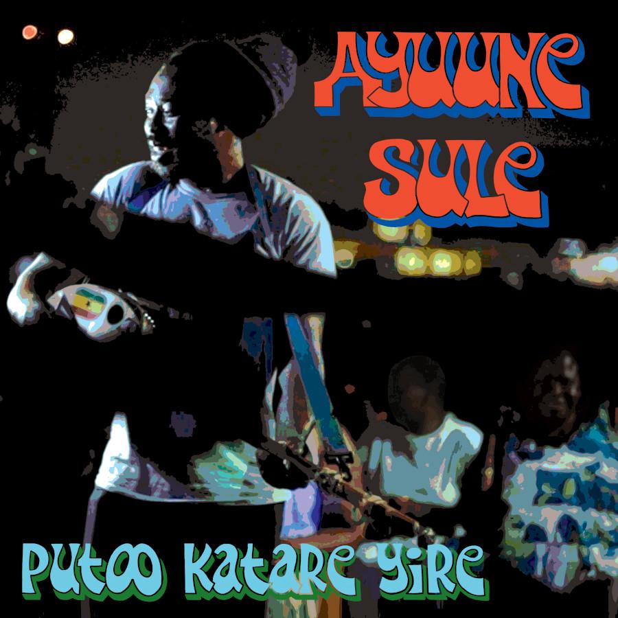 Ayuune Sule – Putoo Katare Yire